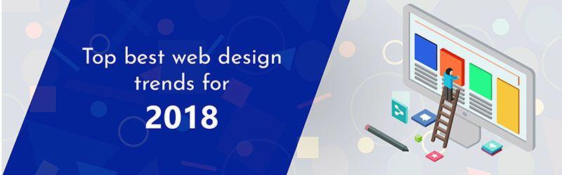 Top Best Website Designing Trends Get Best Out Of It